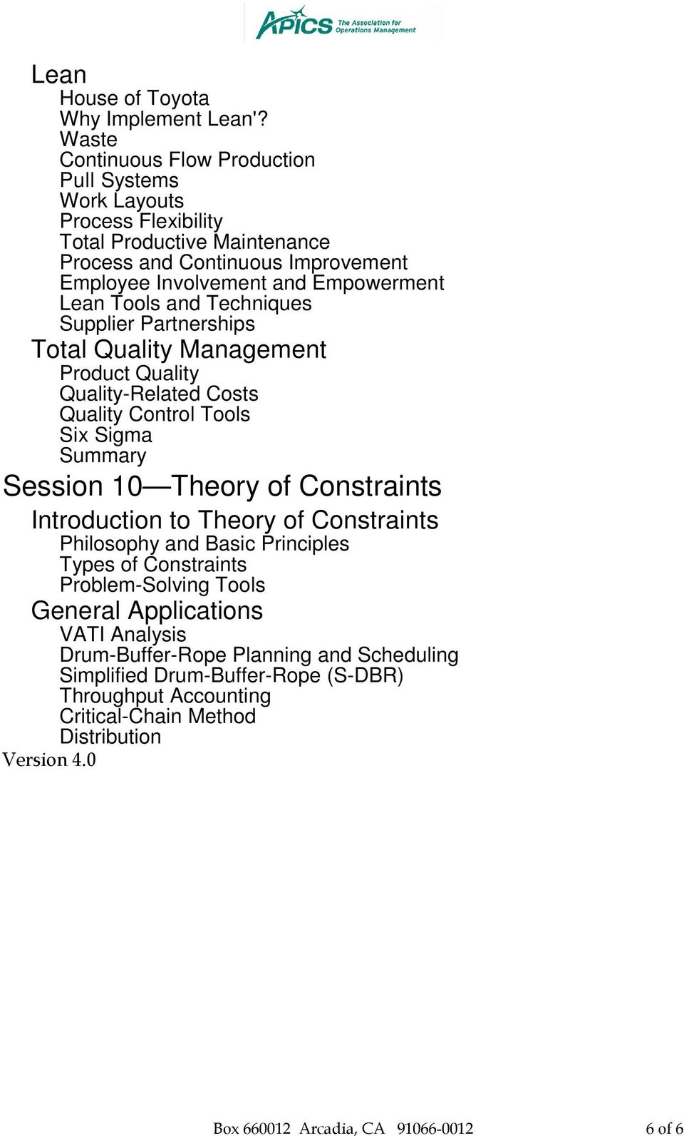 Lean Tools and Techniques Supplier Partnerships Total Quality Management Product Quality Quality-Related Costs Quality Control Tools Six Sigma Summary Session 10 Theory of