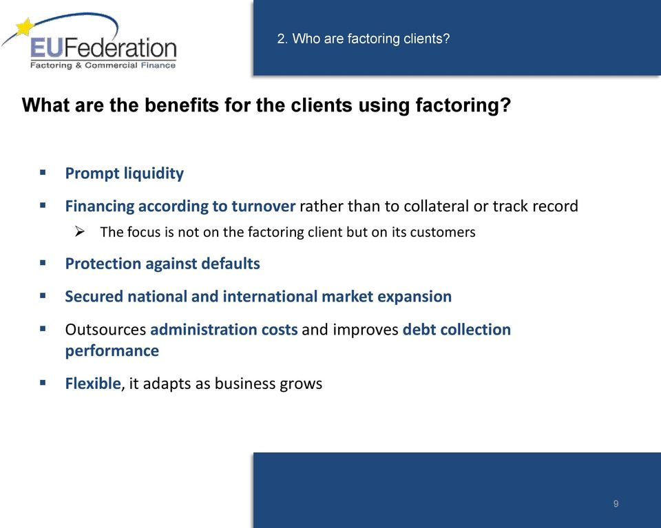on the factoring client but on its customers Protection against defaults Secured national and international