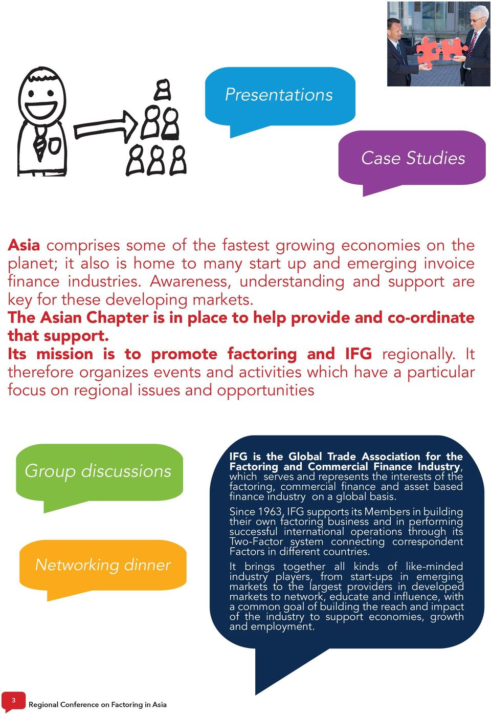 Its mission is to promote factoring and IFG regionally.