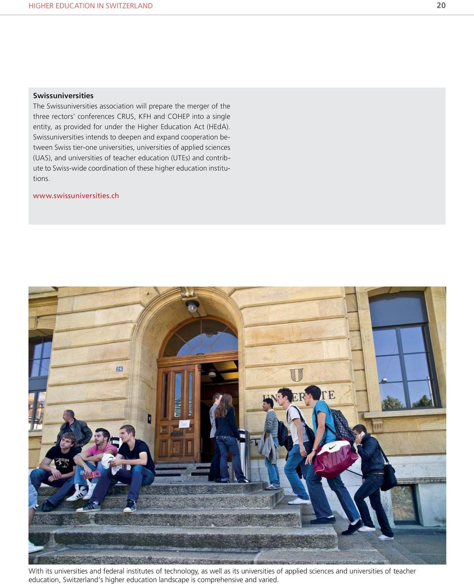 Swissuniversities intends to deepen and expand cooperation between Swiss tier-one universities, universities of applied sciences (UAS), and universities of teacher education (UTEs) and