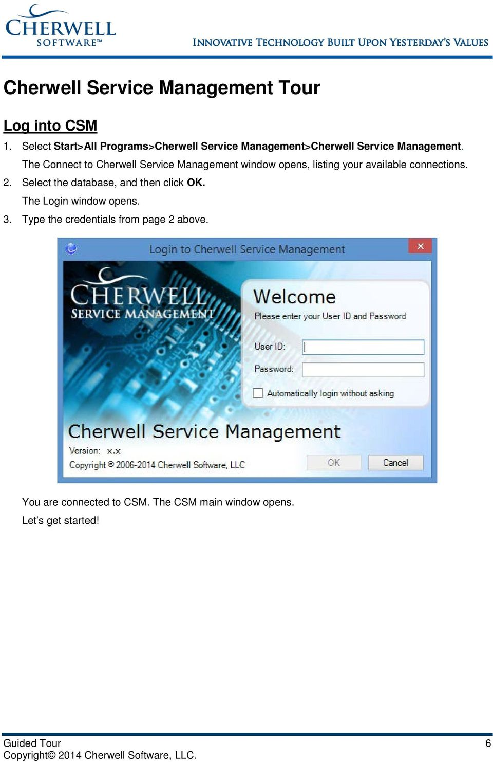 The Connect to Cherwell Service Management window opens, listing your available connections. 2.