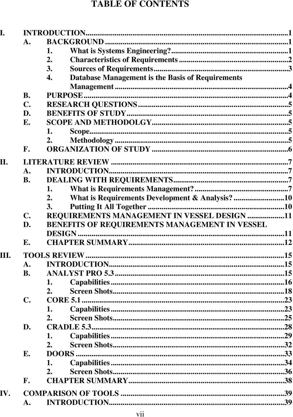ORGANIZATION OF STUDY...6 II. LITERATURE REVIEW...7 A. INTRODUCTION...7 B. DEALING WITH REQUIREMENTS...7 1. What is Requirements Management?...7 2. What is Requirements Development & Analysis?...10 3.