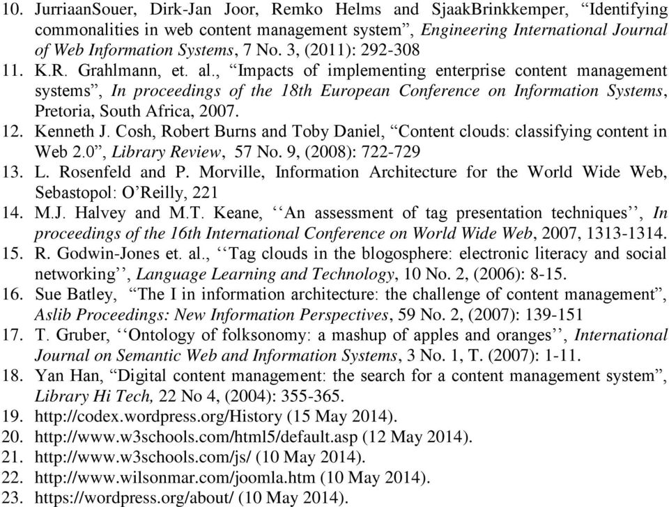 , Impacts of implementing enterprise content management systems, In proceedings of the 18th European Conference on Information Systems, Pretoria, South Africa, 2007. 12. Kenneth J.