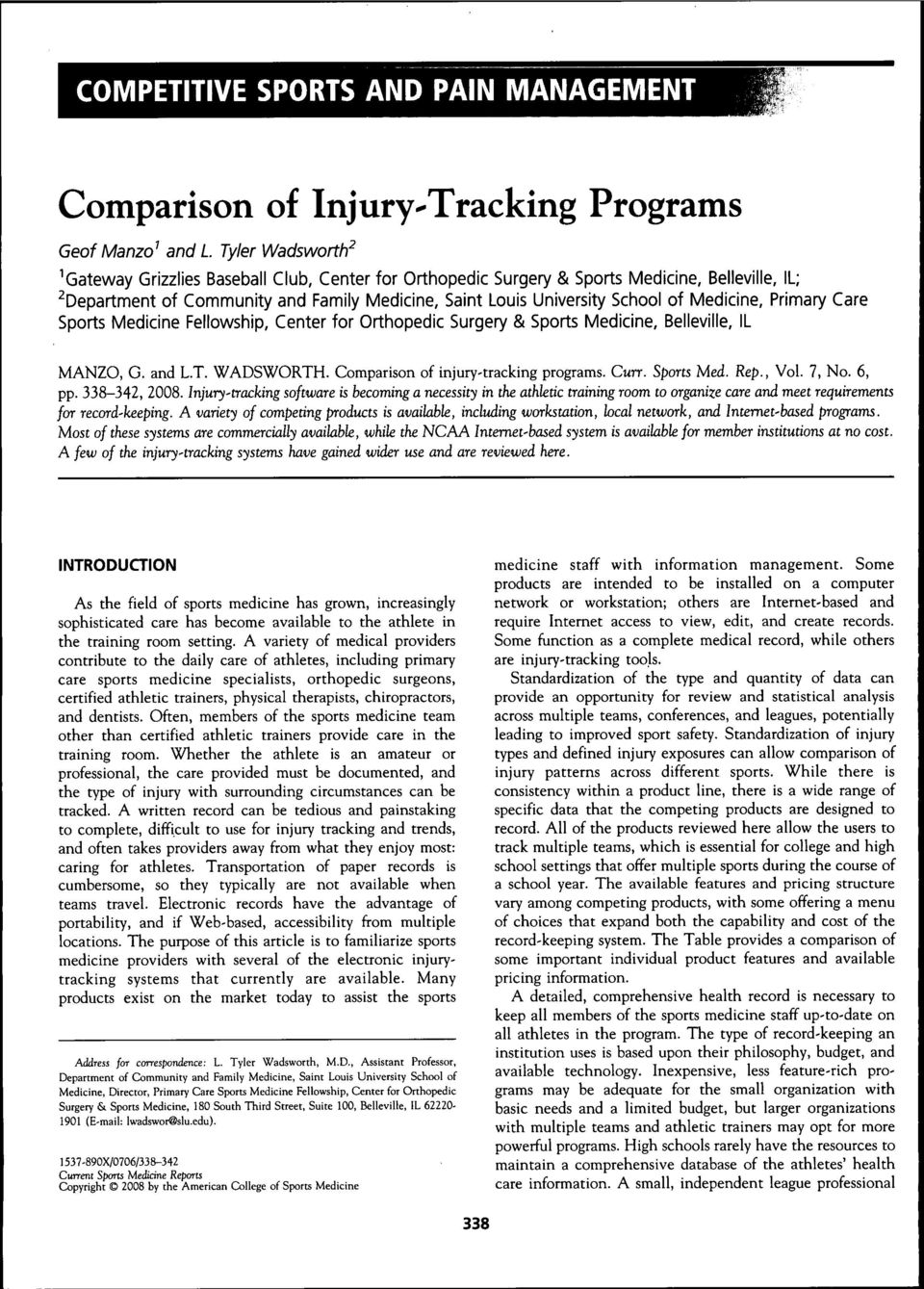 Belleville, IL MANZO, G. and L.T. WADSWORTH. Comparison of injury-tracking programs. Curr. Spmts Med. Rep., Vol. 7,. 6, pp. 338-342, 2008.