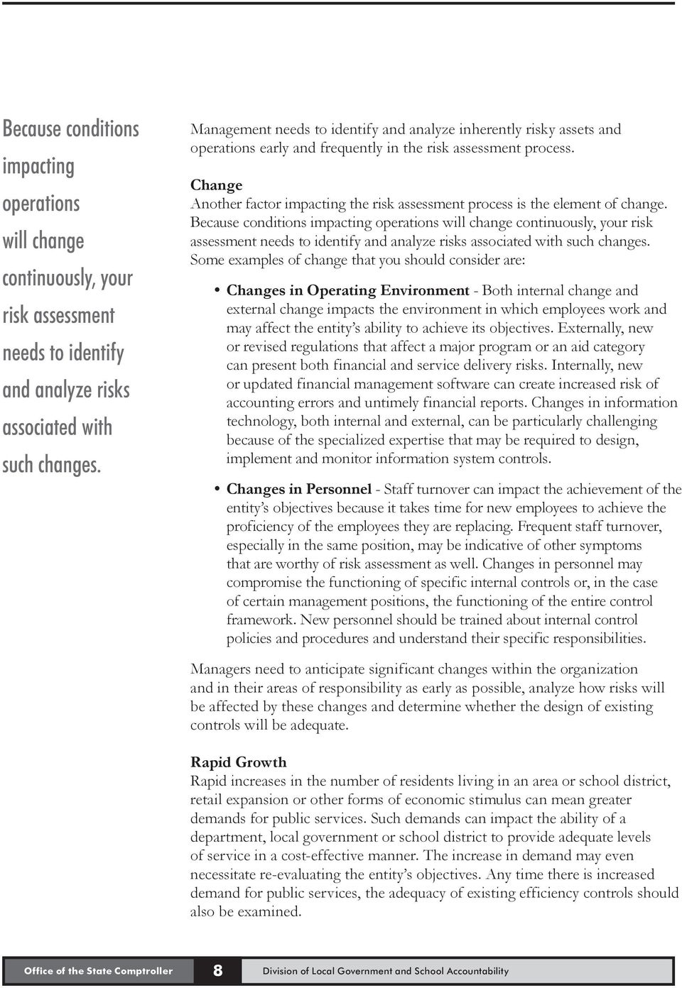 Change Another factor impacting the risk assessment process is the element of change.