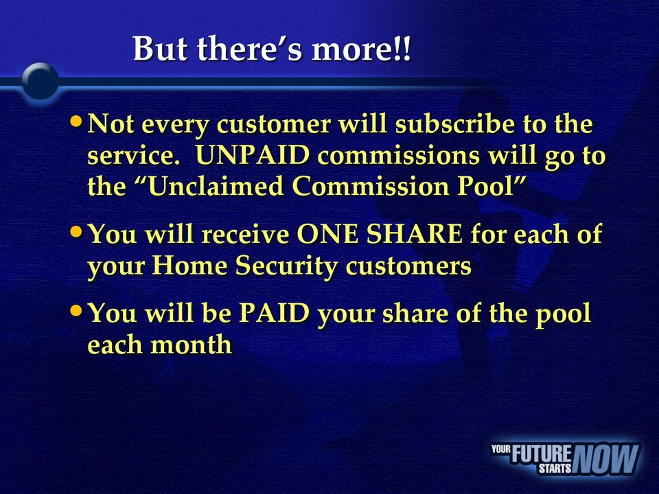 UNPAID commissions will go to the Unclaimed Commission Pool