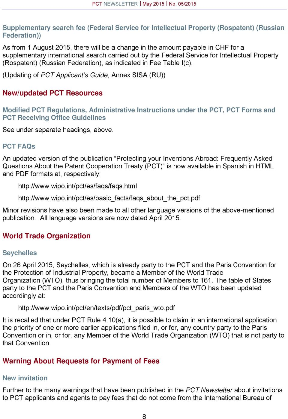 (Updating of PCT Applicant s Guide, Annex SISA (RU)) New/updated PCT Resources Modified PCT Regulations, Administrative Instructions under the PCT, PCT Forms and PCT Receiving Office Guidelines See