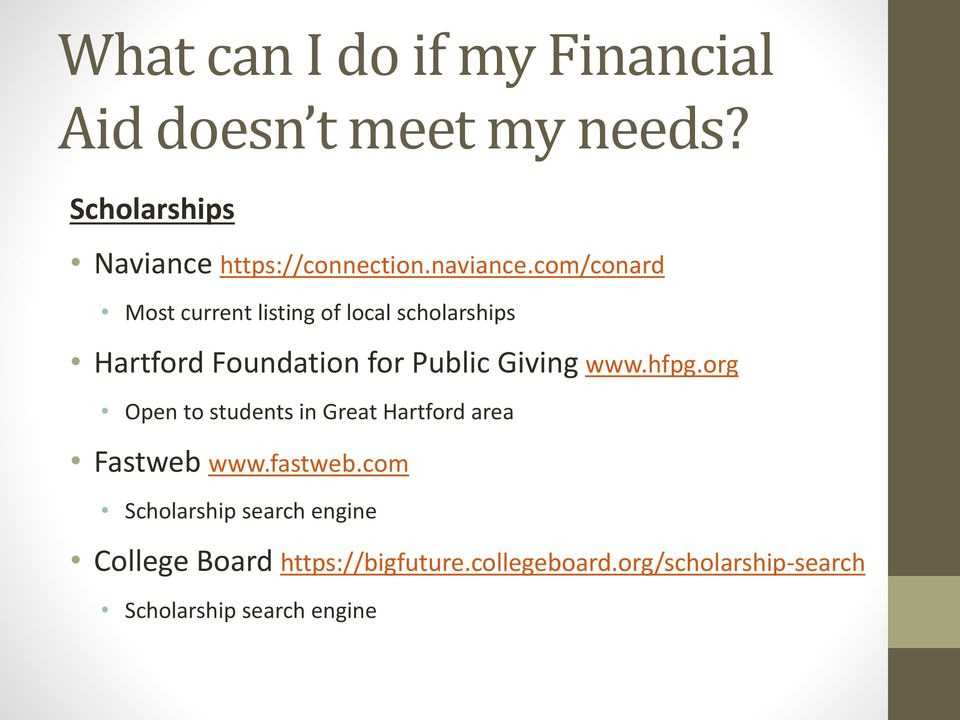 com/conard Most current listing of local scholarships Hartford Foundation for Public Giving www.