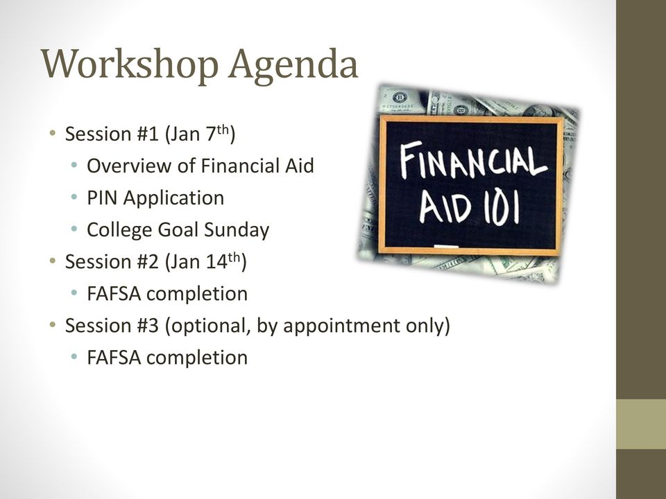 Session #2 (Jan 14 th ) FAFSA completion Session