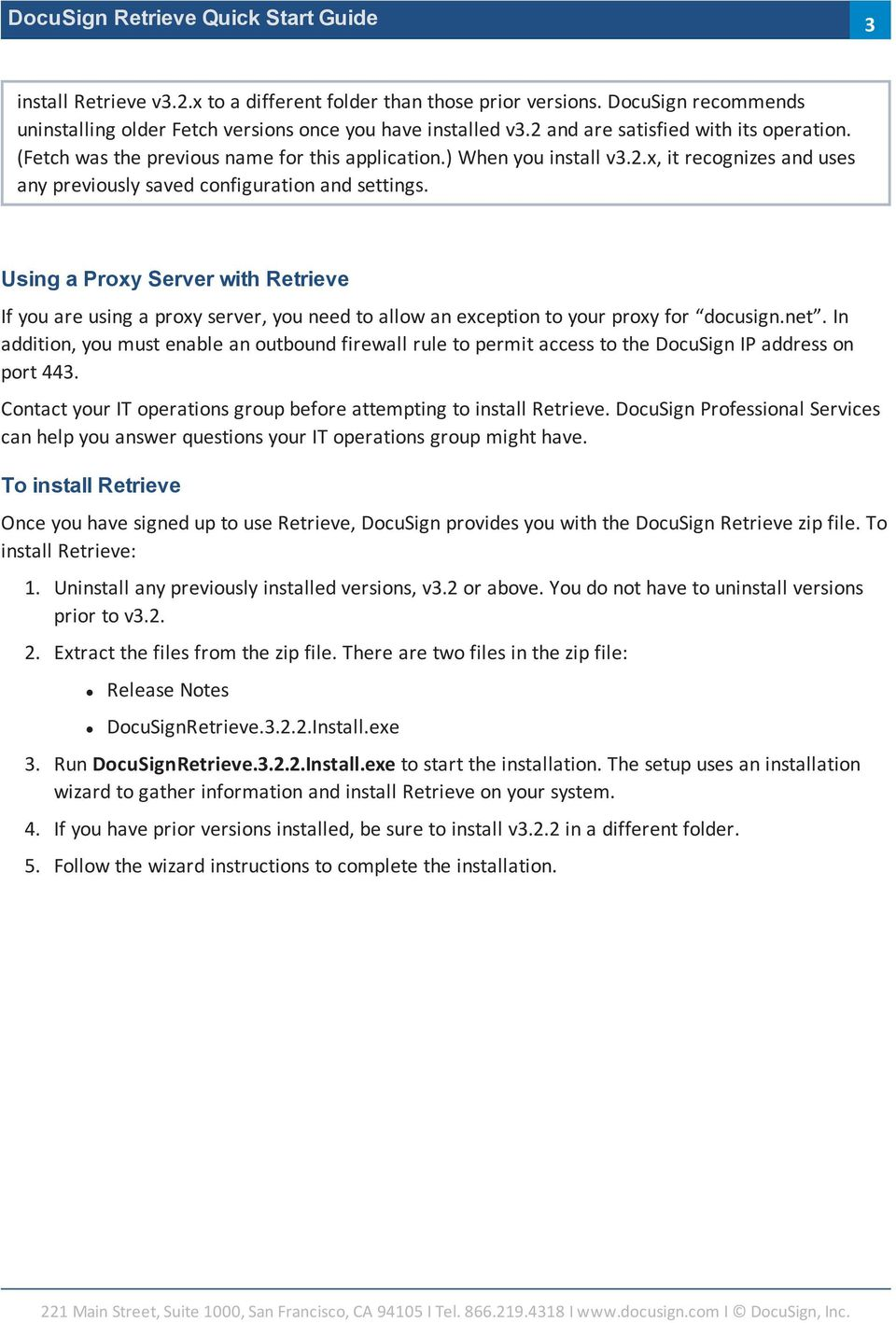 Using a Proxy Server with Retrieve If you are using a proxy server, you need to allow an exception to your proxy for docusign.net.