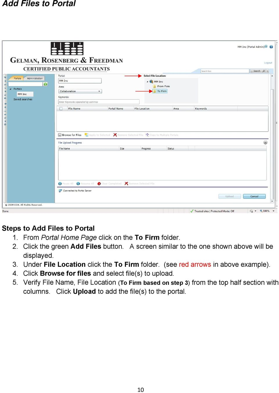 Under File Location click the To Firm folder. (see red arrows in above example). 4.