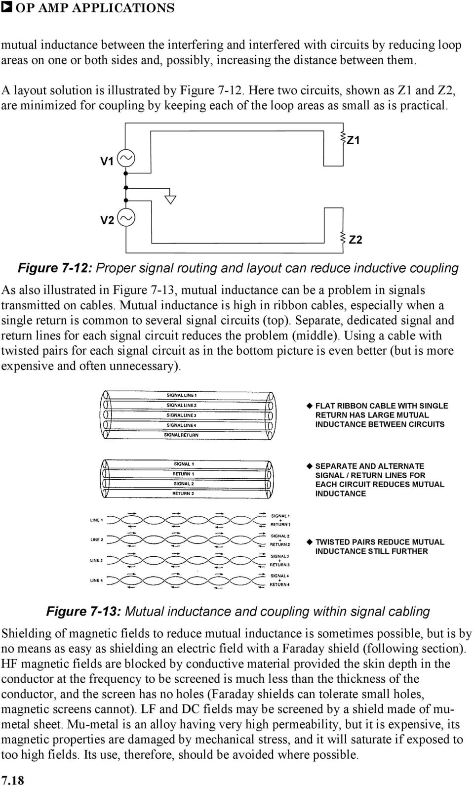 V1 Z1 V2 Z2 Figure 7-12: Proper signal routing and layout can reduce inductive coupling As also illustrated in Figure 7-13, mutual inductance can be a problem in signals transmitted on cables.