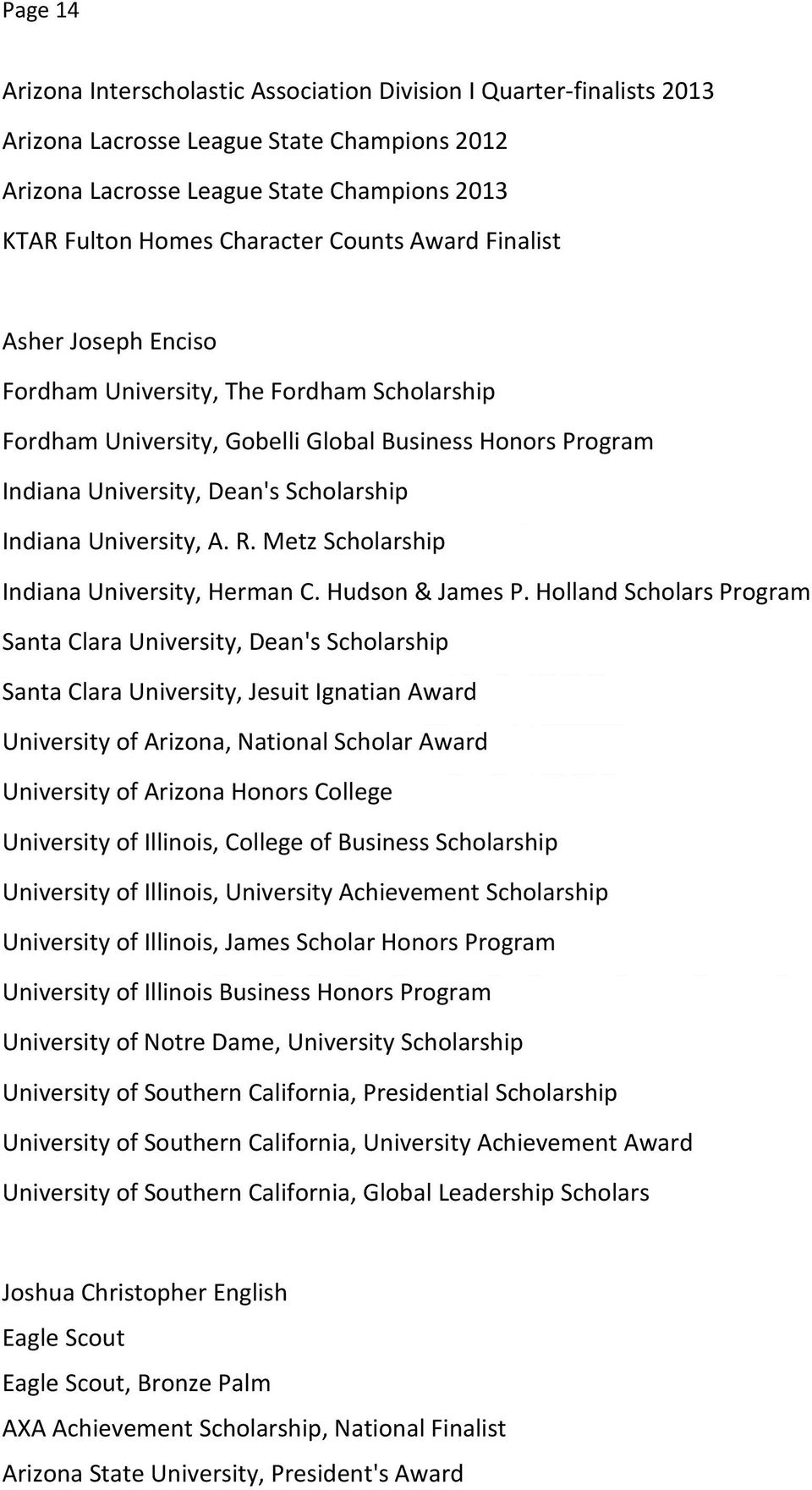 University, A. R. Metz Scholarship Indiana University, Herman C. Hudson & James P.