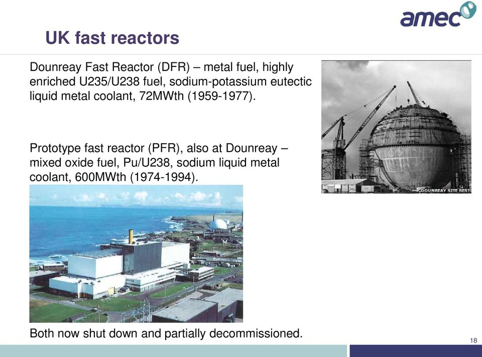 Prototype fast reactor (PFR), also at Dounreay mixed oxide fuel, Pu/U238, sodium