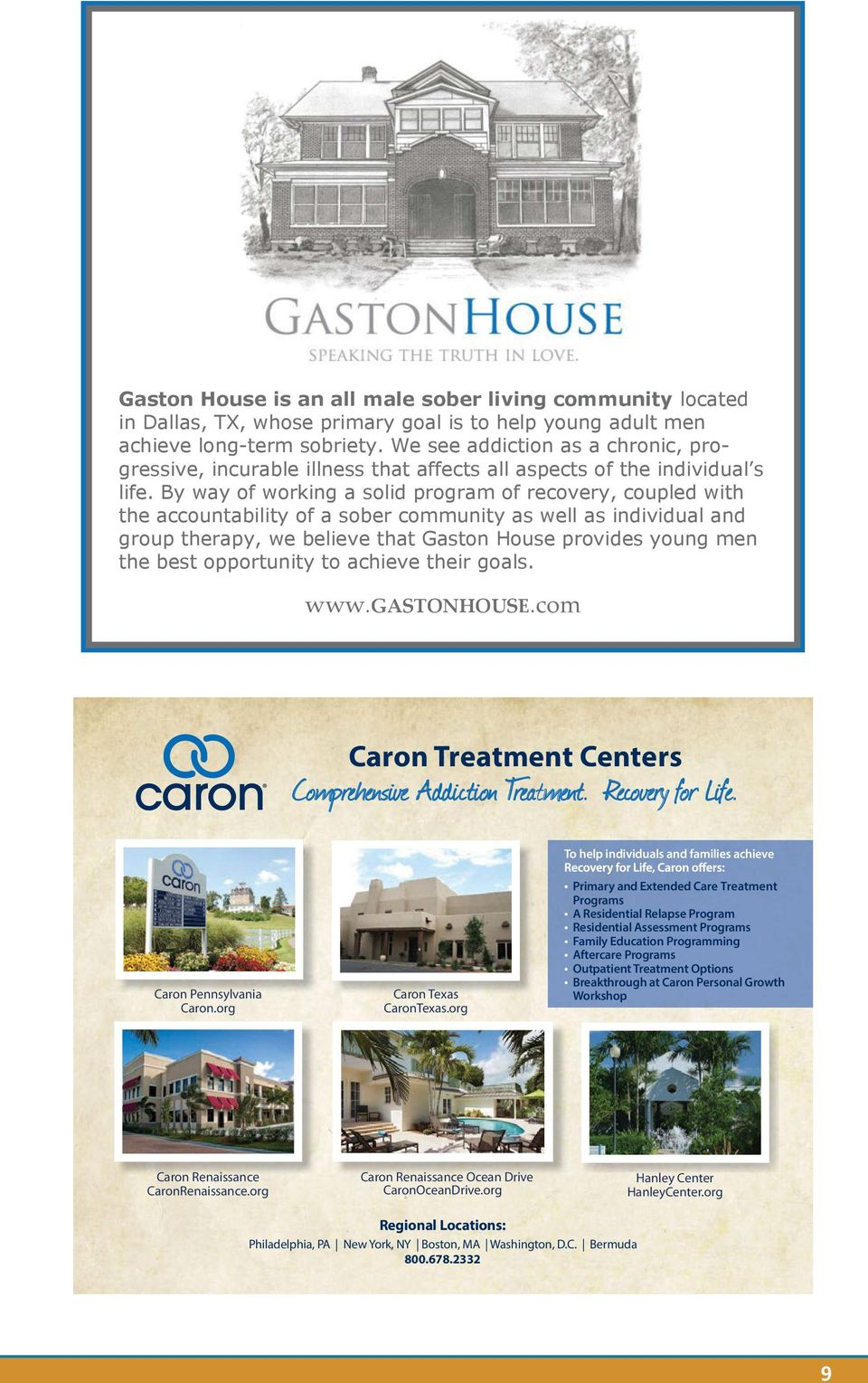 By way of working a solid program of recovery, coupled with the accountability of a sober community as well as individual and group therapy, we believe that Gaston House provides young men the best