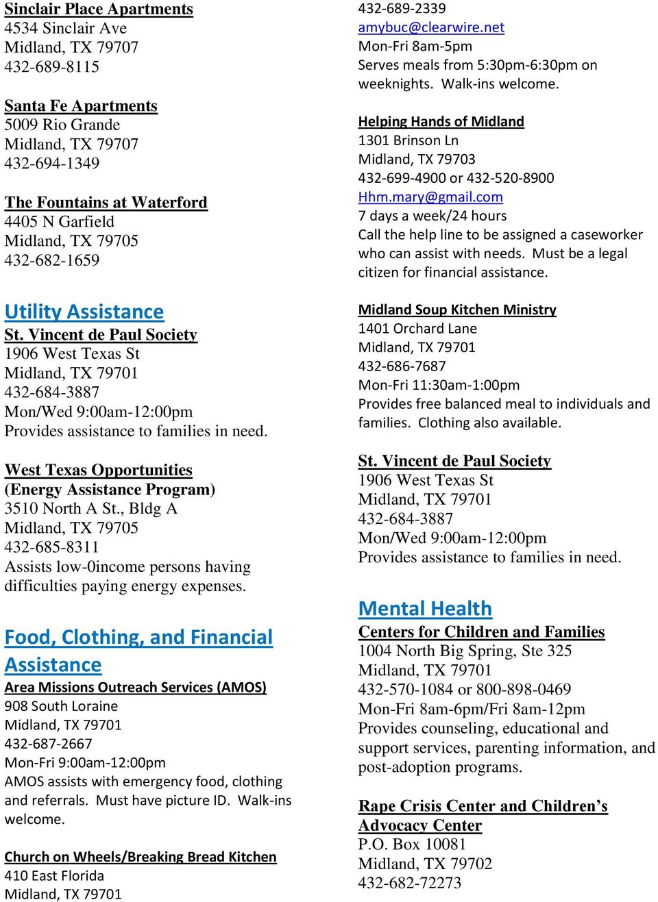 West Texas Opportunities (Energy Assistance Program) 3510 North A St., Bldg A Midland, TX 79705 432-685-8311 Assists low-0income persons having difficulties paying energy expenses.