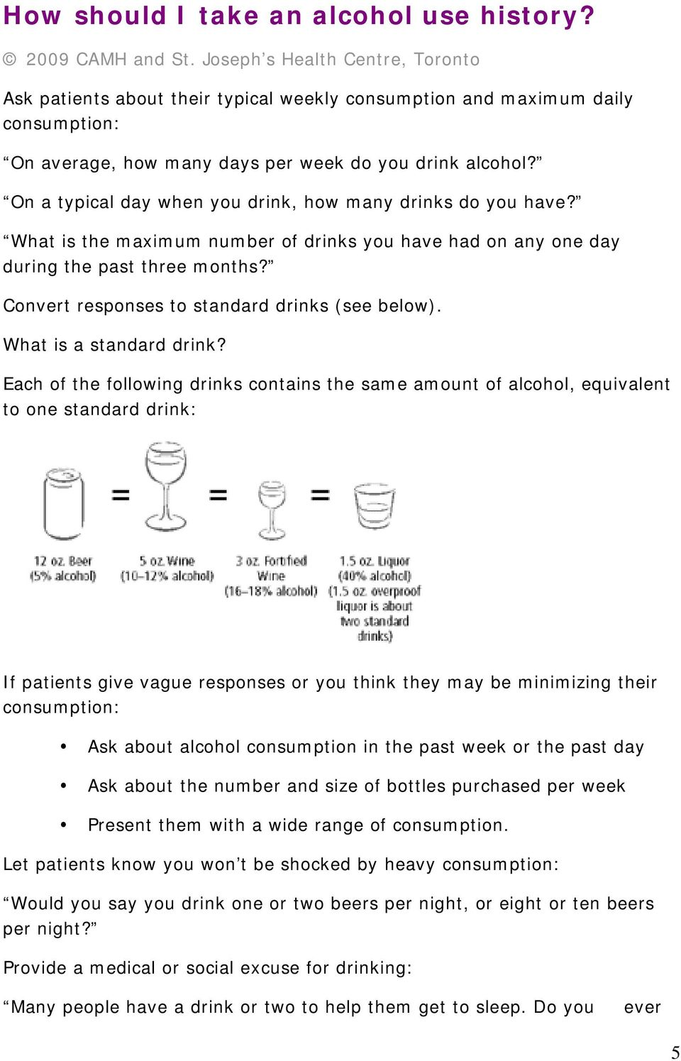 On a typical day when you drink, how many drinks do you have? What is the maximum number of drinks you have had on any one day during the past three months?