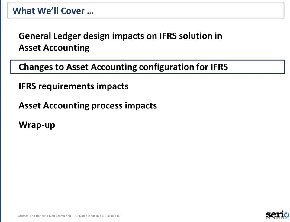 IFRS requirements impacts Asset Accounting process impacts Wrap-up