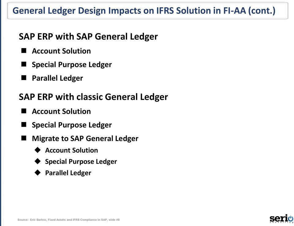 ERP with classic General Ledger Account Solution Special Purpose Ledger Migrate to SAP General