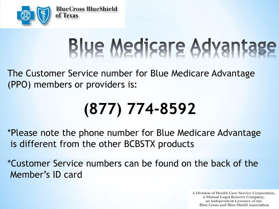 Blue Medicare Advantage is different from the other BCBSTX products