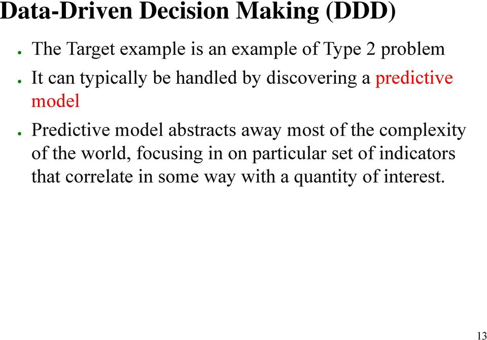 Predictive model abstracts away most of the complexity of the world, focusing