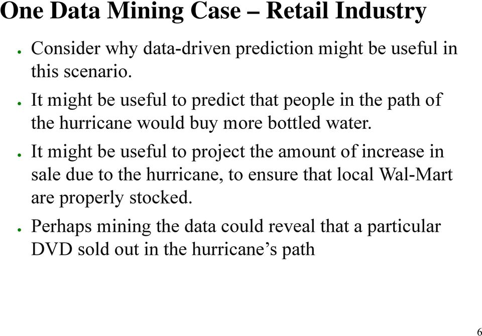 It might be useful to project the amount of increase in sale due to the hurricane, to ensure that local