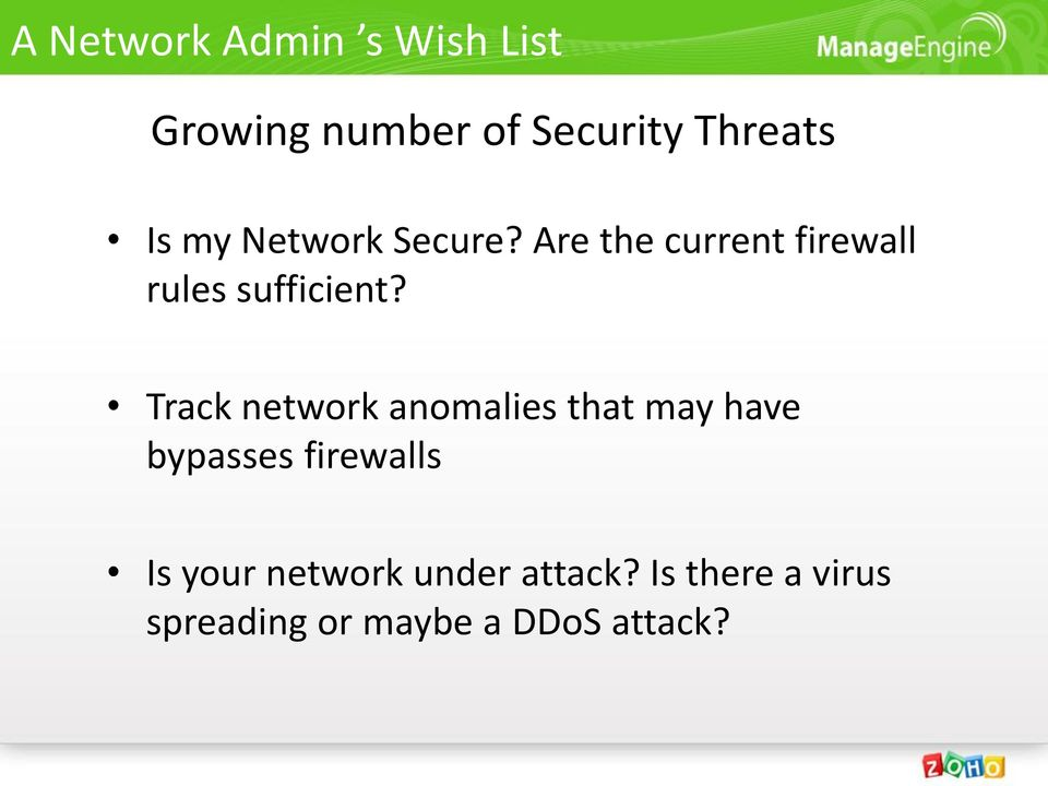Track network anomalies that may have bypasses firewalls Is your