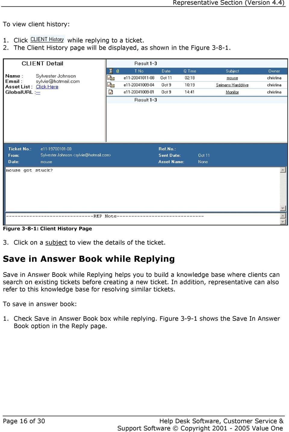 Save in Answer Book while Replying Save in Answer Book while Replying helps you to build a knowledge base where clients can search on existing tickets before