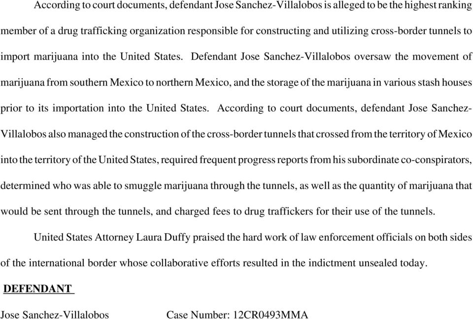 Defendant Jose Sanchez-Villalobos oversaw the movement of marijuana from southern Mexico to northern Mexico, and the storage of the marijuana in various stash houses prior to its importation into the