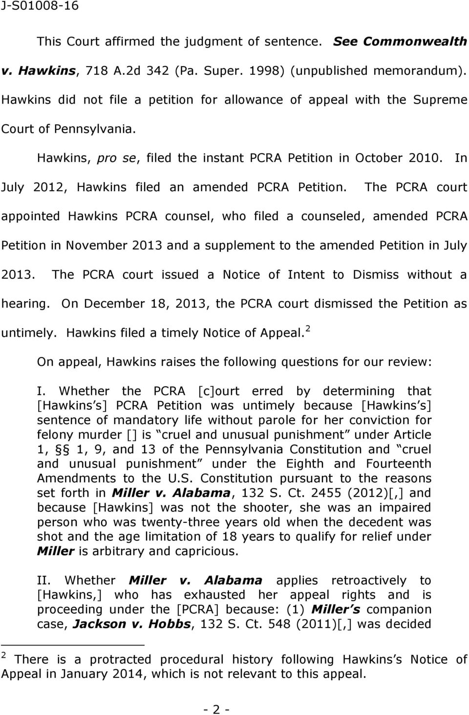 In July 2012, Hawkins filed an amended PCRA Petition.