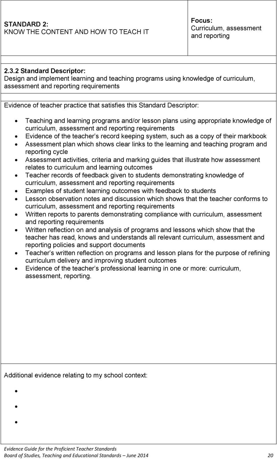 Descriptor: Teaching and learning programs and/or lesson plans using appropriate knowledge of curriculum, assessment and reporting requirements of the teacher s record keeping system, such as a copy