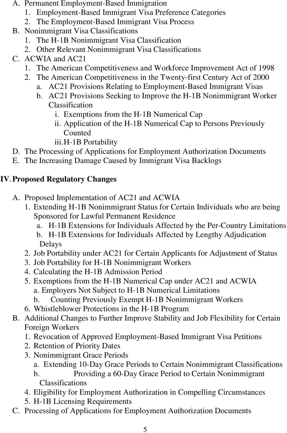 The American Competitiveness in the Twenty-first Century Act of 2000 a. AC21 Provisions Relating to Employment-Based Immigrant Visas b.