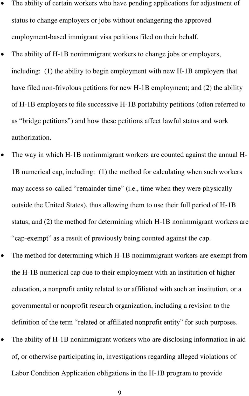 The ability of H-1B nonimmigrant workers to change jobs or employers, including: (1) the ability to begin employment with new H-1B employers that have filed non-frivolous petitions for new H-1B