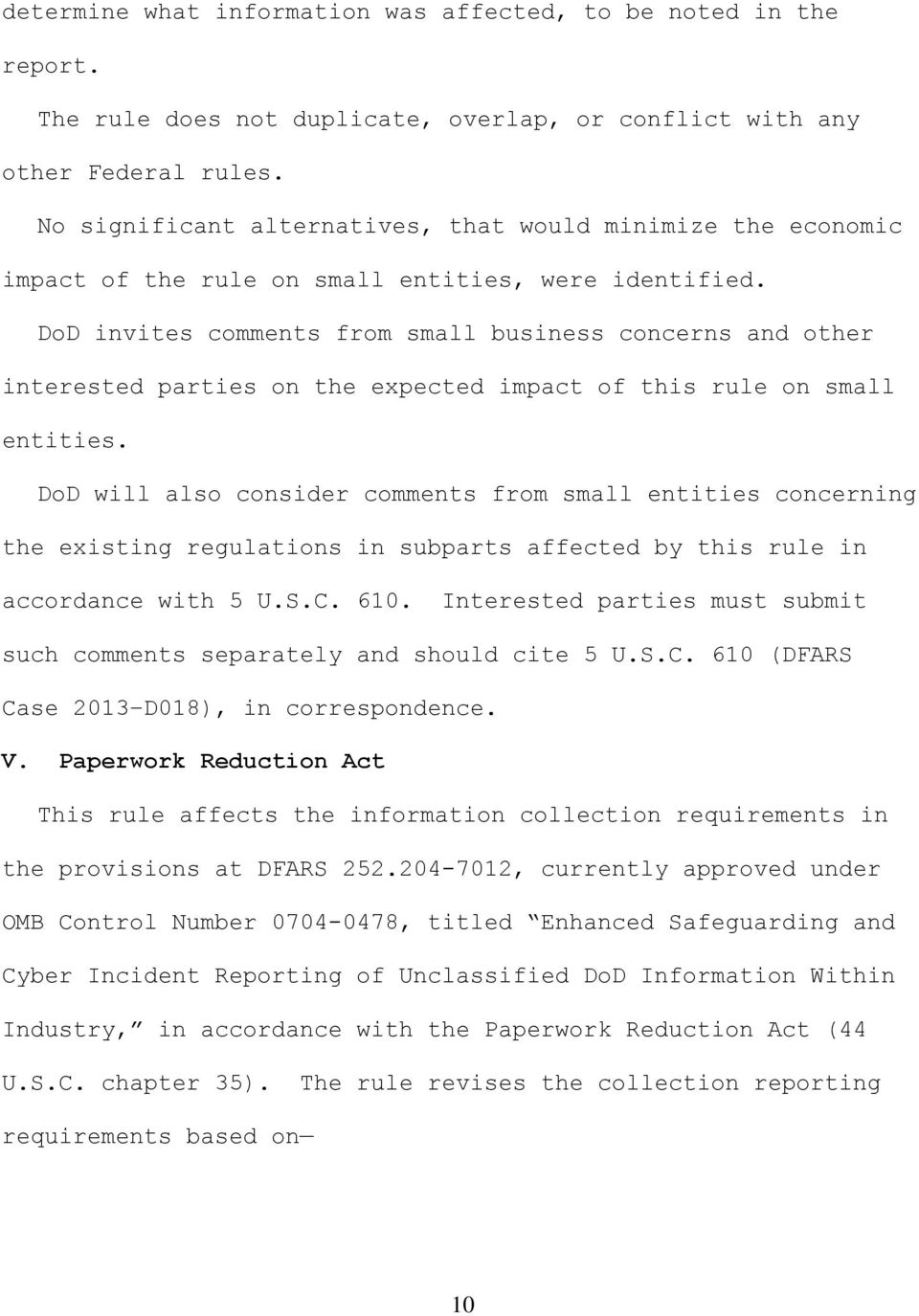 DoD invites comments from small business concerns and other interested parties on the expected impact of this rule on small entities.