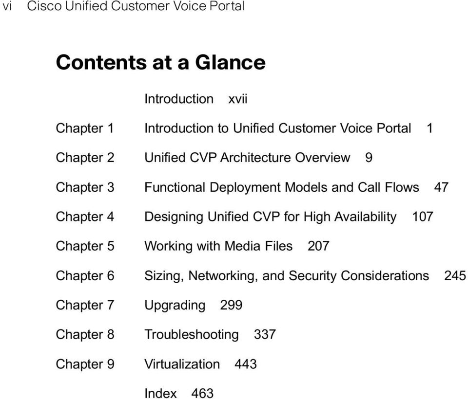 Chapter 4 Designing Unified CP for High Availability 107 Chapter 5 Working with Media Files 207 Chapter 6 Sizing,