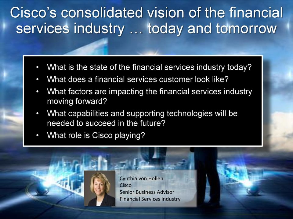 What factors are impacting the financial services industry moving forward?