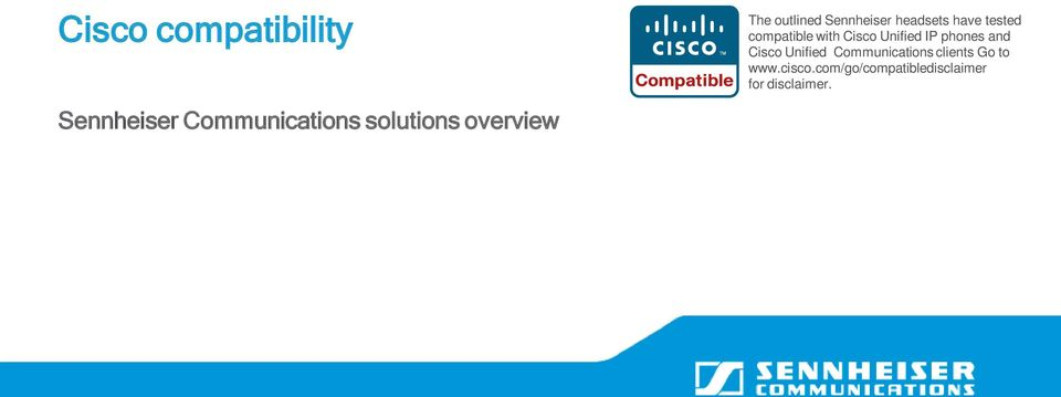 compatible with Cisco Unified IP phones and Cisco Unified