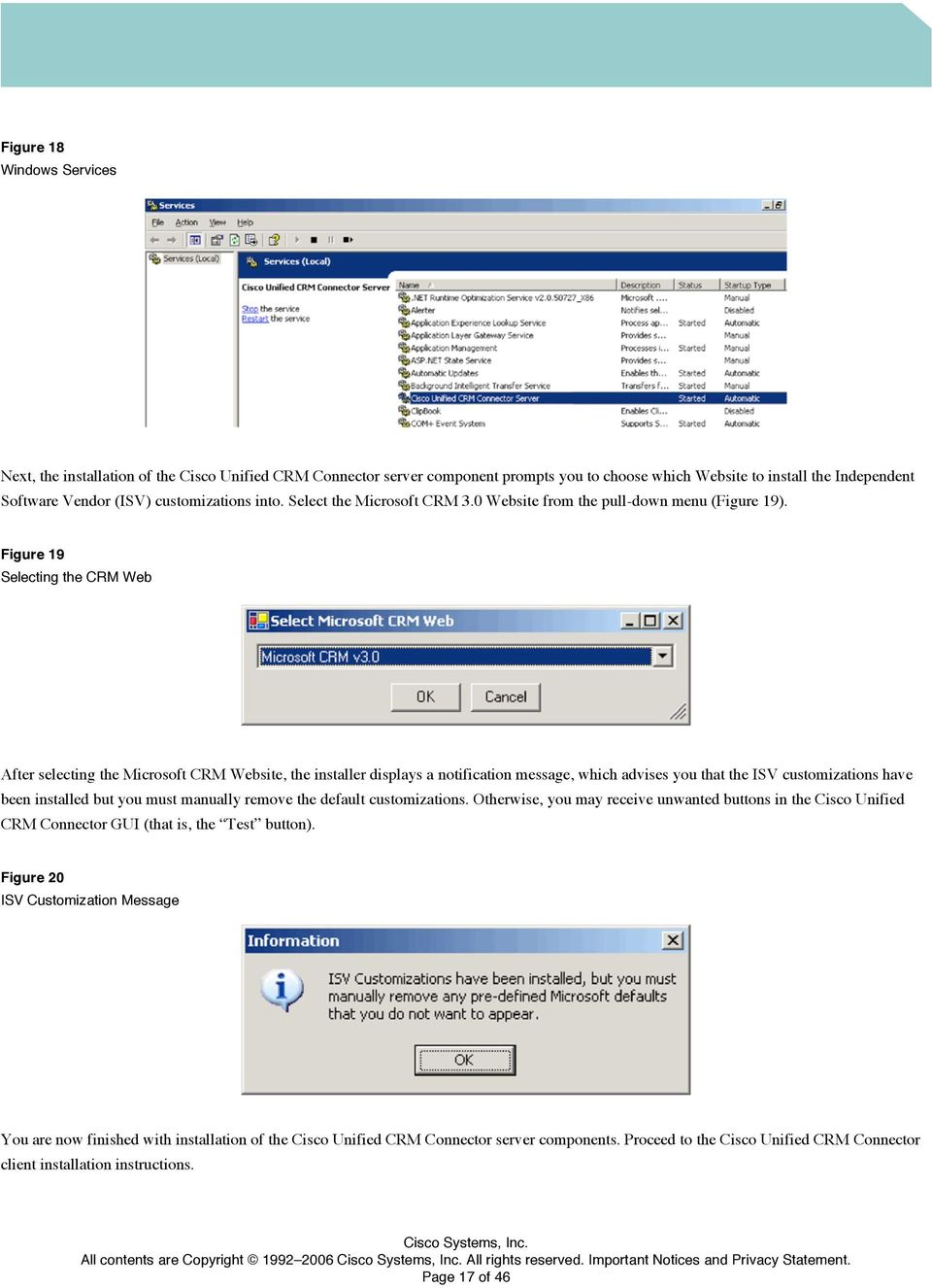 Figure 19 Selecting the CRM Web After selecting the Microsoft CRM Website, the installer displays a notification message, which advises you that the ISV customizations have been installed but you