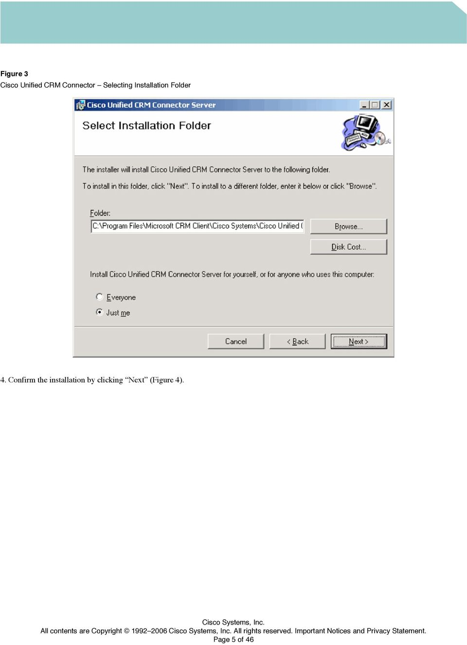 Confirm the installation by clicking Next (Figure 4).