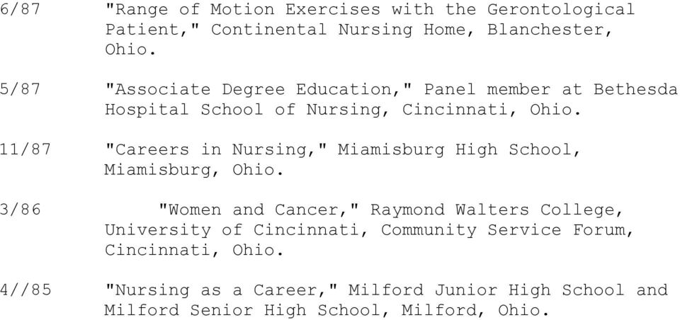 "11/87 ""Careers in Nursing,"" Miamisburg High School, Miamisburg, Ohio."