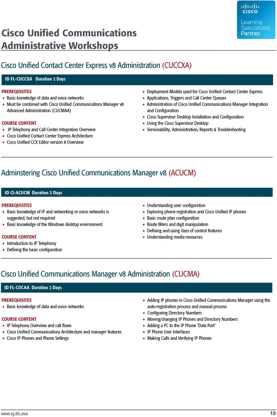 Unified CCX Editor version 8 Overview Deployment Models used for Cisco Unified Contact Center Express Applications, Triggers and Call Center Queues Administration of Cisco Unified Communications