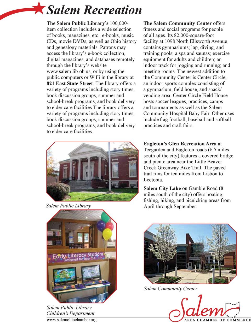 Patrons may access the library s e-book collection, digital magazines, and databases remotely through the library s website www.salem.lib.oh.