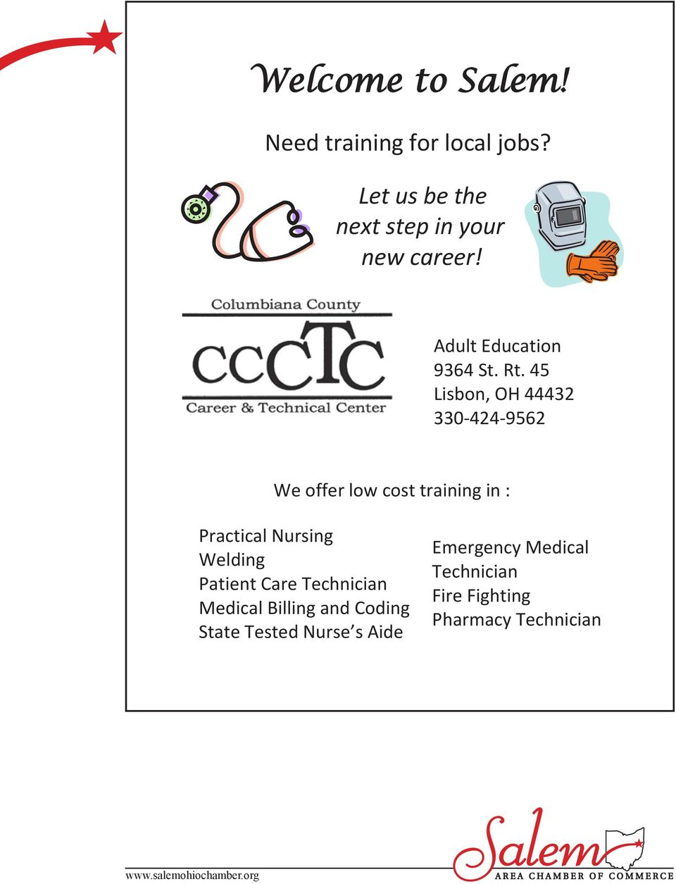 45 Lisbon, OH 44432 330-424-9562 We offer low cost training in : Practical Nursing