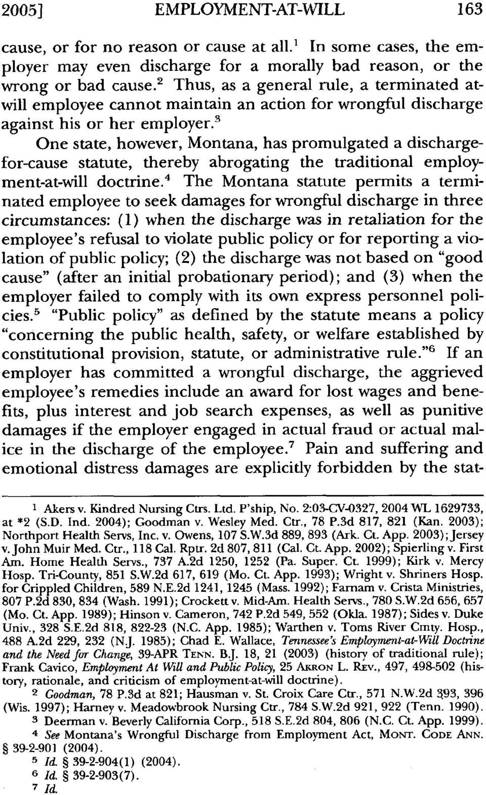 ' One state, however, Montana, has promulgated a dischargefor-cause statute, thereby abrogating the traditional employment-at-will doctrine.