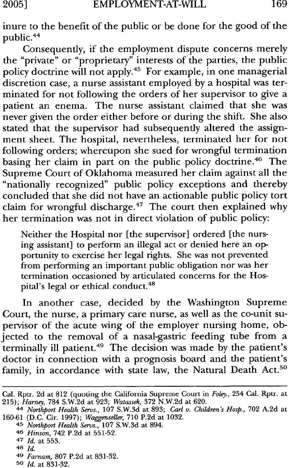 45 For example, in one managerial discretion case, a nurse assistant employed by a hospital was terminated for not following the orders of her supervisor to give a patient an enema.
