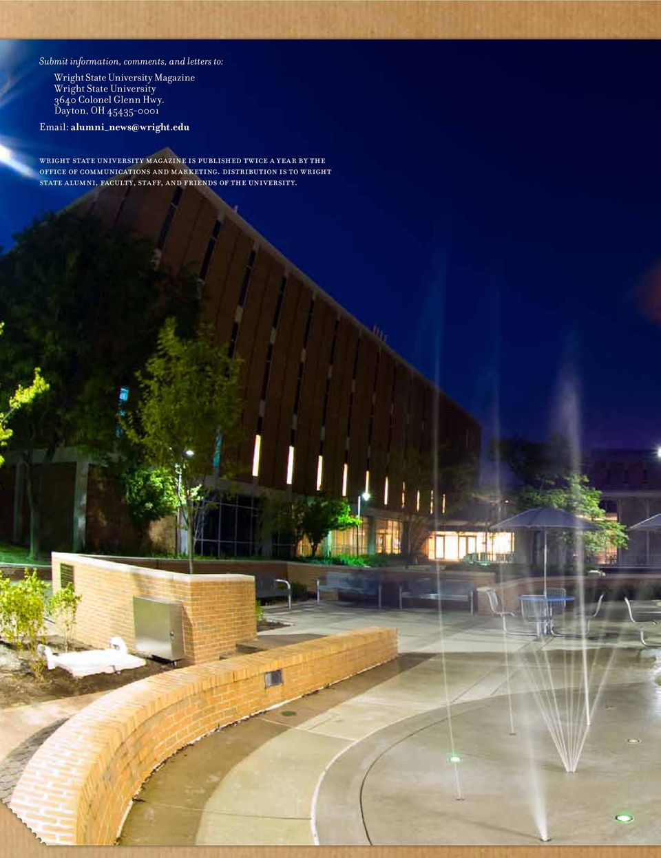 edu Wright State University Magazine is published twice a year by the Office of