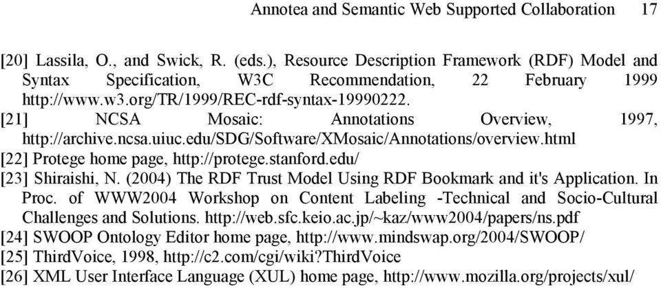 [21] NCSA Mosaic: Annotations Overview, 1997, http://archive.ncsa.uiuc.edu/sdg/software/xmosaic/annotations/overview.html [22] Protege home page, http://protege.stanford.edu/ [23] Shiraishi, N.