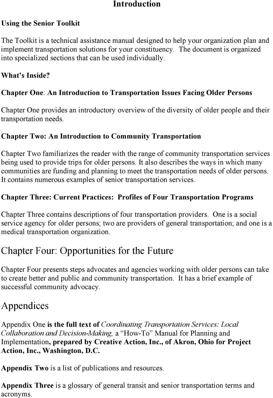 Chapter One: An Introduction to Transportation Issues Facing Older Persons Chapter One provides an introductory overview of the diversity of older people and their transportation needs.