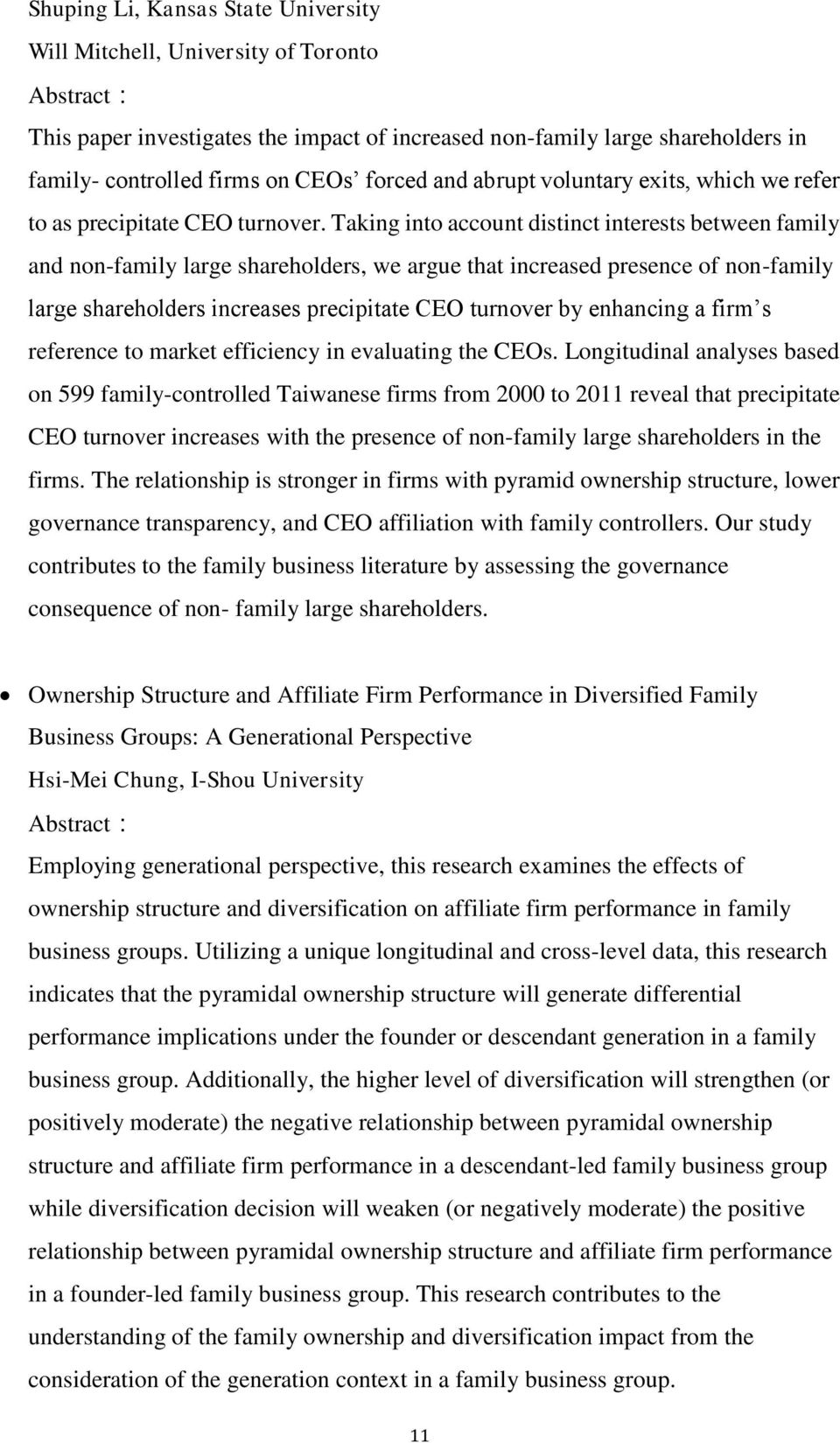 Taking into account distinct interests between family and non-family large shareholders, we argue that increased presence of non-family large shareholders increases precipitate CEO turnover by