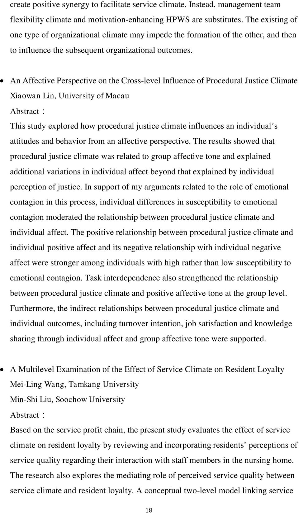 An Affective Perspective on the Cross-level Influence of Procedural Justice Climate Xiaowan Lin, University of Macau This study explored how procedural justice climate influences an individual s